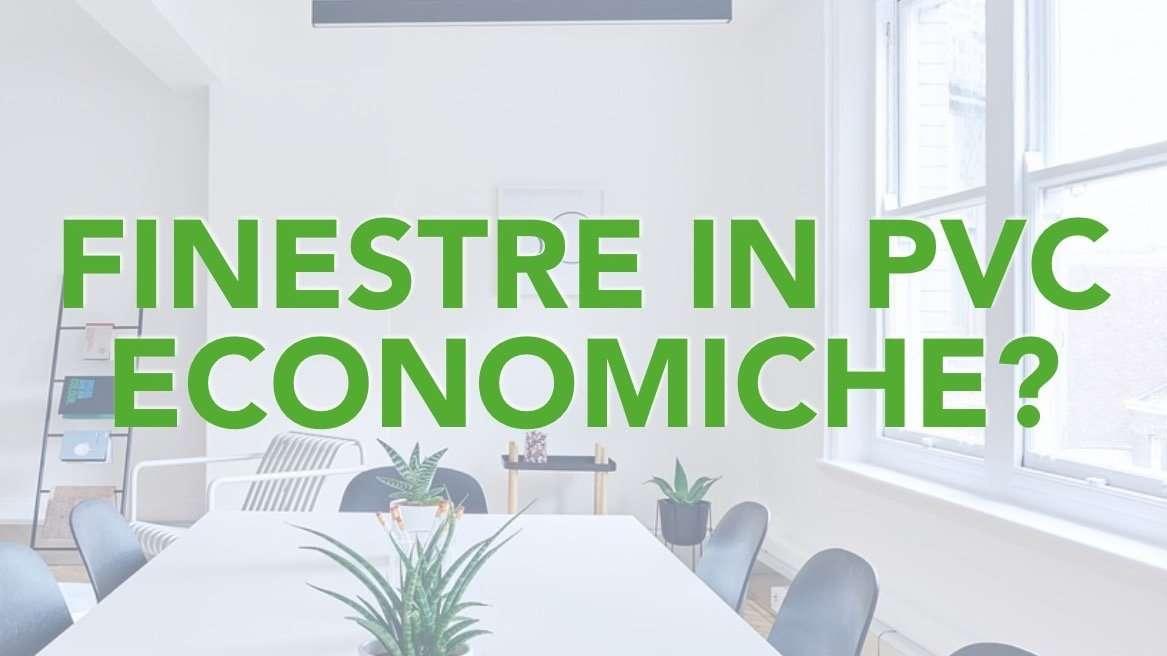 Finestre pvc economiche conviene davvero acquistarle - Finestre pvc forum ...