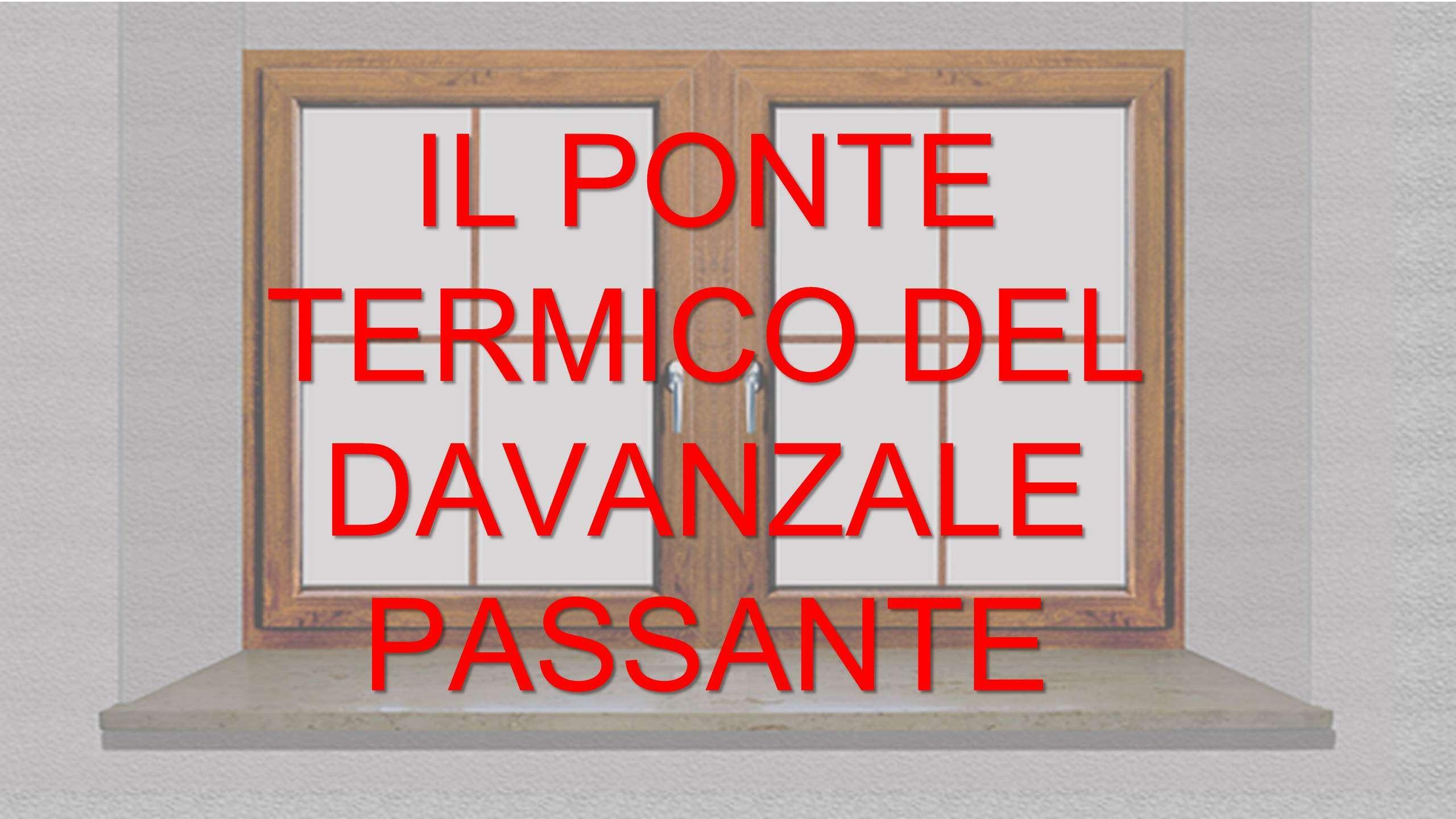 Davanzale Interno Della Finestra davanzale passante: il suo ponte termico - pq