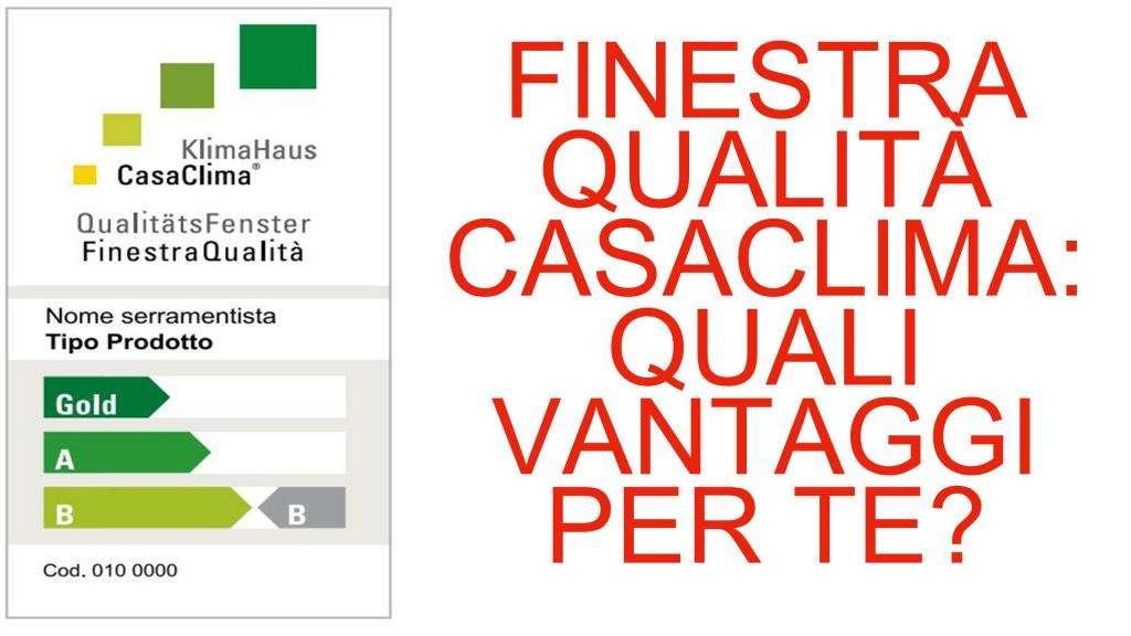 Finestra qualit casaclima quali vantaggi per il cliente for Finestra qualita casaclima