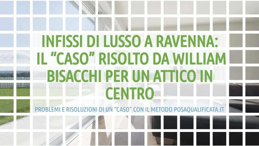 infissi_di_lusso_a_ravenna_caso_studio_bisacchi_posaqualificata: titolo in verde dell'articolo