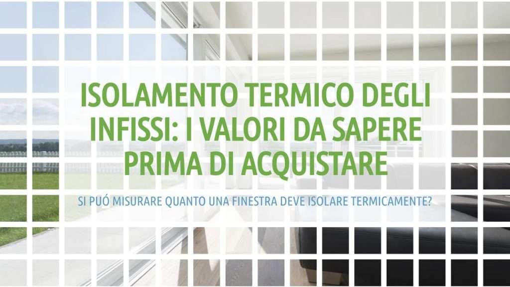 valore isolamento termico infissi posaqualificata: titolo articolo in verde