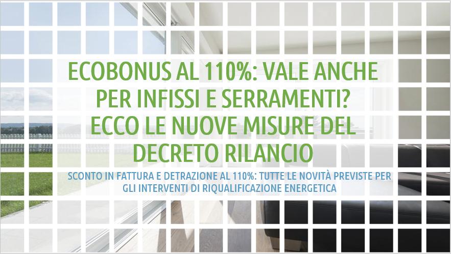 Ecobonus 2020 al 110%: ecco cosa prevede il Decreto Rilancio per infissi e serramenti