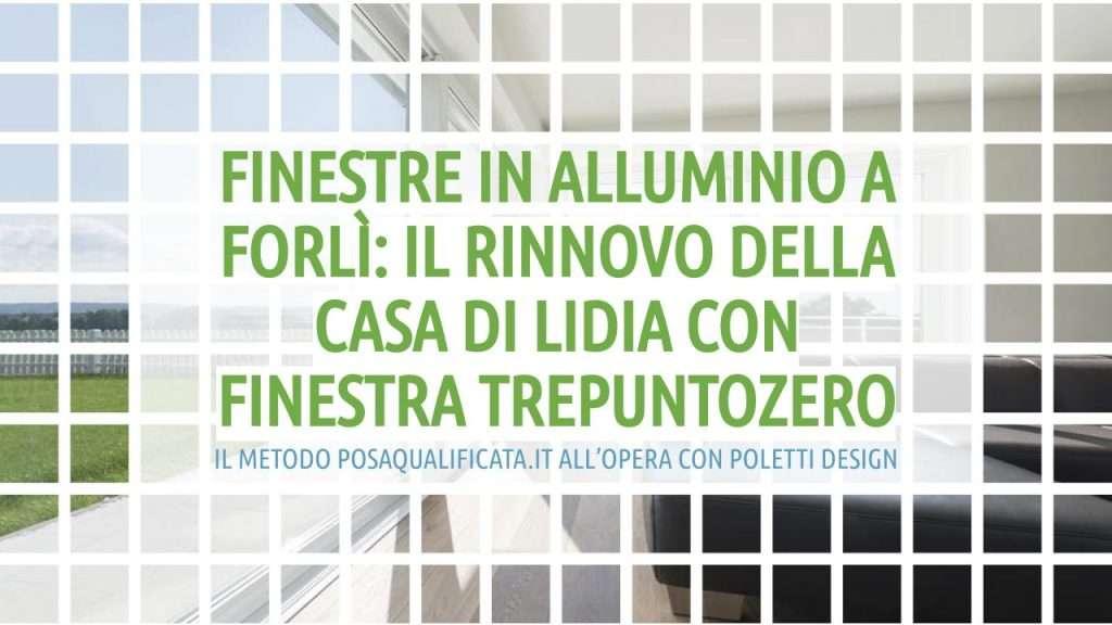 finestre_in_alluminio_forlì_posaqualificata: titolo dell'articolo in verde